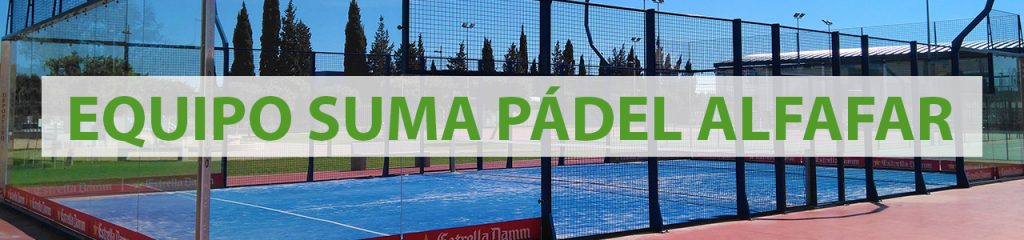 padel-valencia-alfafar-cursos-padel-tenis-equipos-suma-padel-alfafar-valencia