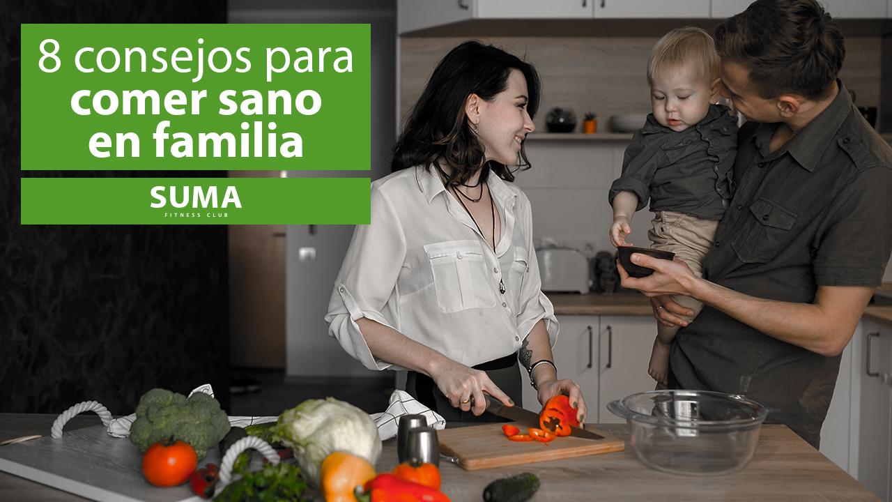 Consejos para comer sano en familia | SUMA Fitness Club | Gimnasio Alfafar (Valencia)