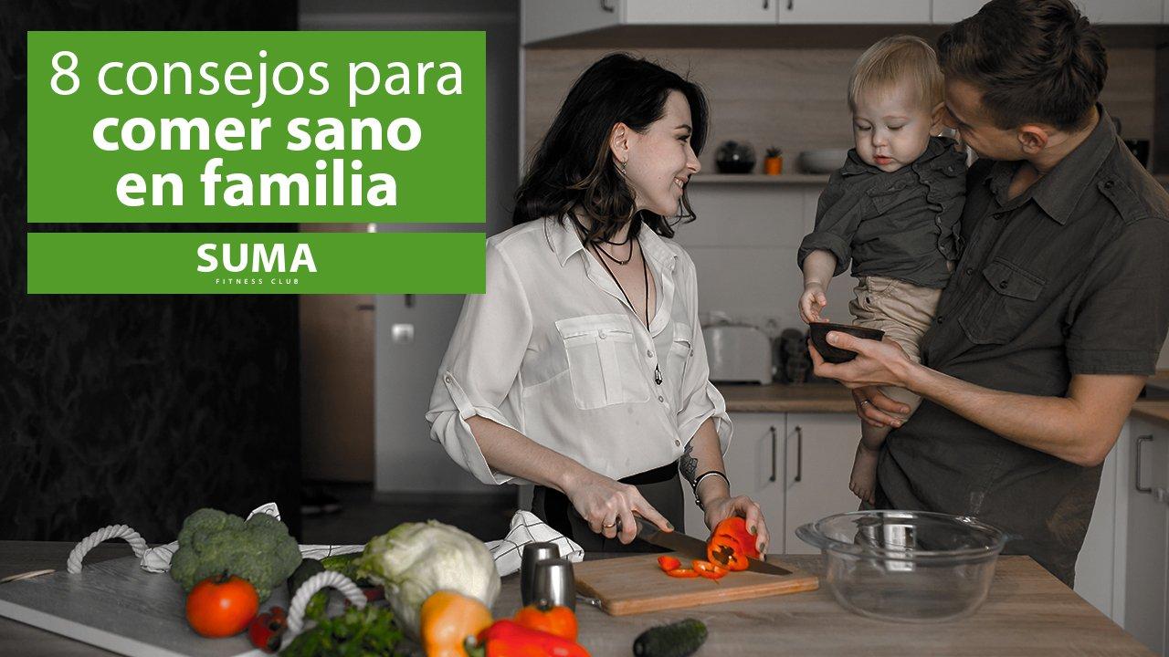Consejos para comer sano en familia | SUMA Fitness Club Rafalafena | Gimnasio Castellón